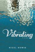 The Vibrating Pond