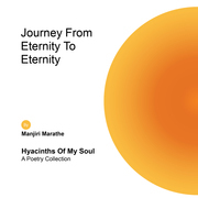 Journey from Eternity to Eternity