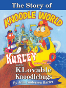 The Story of Kurley and  the Knoodlebugs