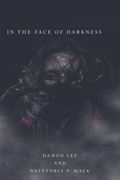 In the Face of Darkness