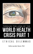 Through the Lens of the World Health Crisis Part 1