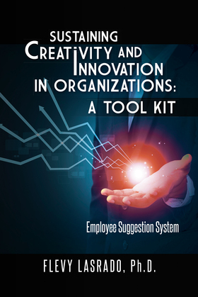 Sustaining Creativity and Innovation in Organizations: a Tool Kit
