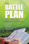 The Battle Plan: God'S Blueprint for His Business