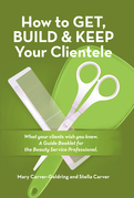 How to Get, Build & Keep Your Clientele
