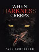 When Darkness Creeps