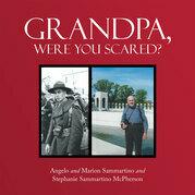 Grandpa, Were You Scared?
