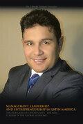 Management, Leadership and Entrepreneurship in Latin America.
