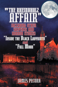 """""""The Rheinbholz Affair"""" Including Other Suspense and Horror Stories """"Inside the Black Labyrinth"""" and """"Full Moon"""""""