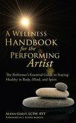 A Wellness Handbook for the Performing Artist