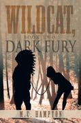 Wildcat, Book Two:  Dark Fury