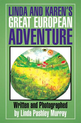 Linda and Karen's Great European Adventure