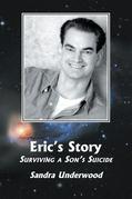 Eric's Story. Surviving a Son's Suicide
