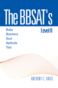 The Bbsat's Level Ii : Baby Boomers Soul Aptitude Test