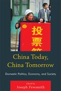 China Today, China Tomorrow: Domestic Politics, Economy, and Society
