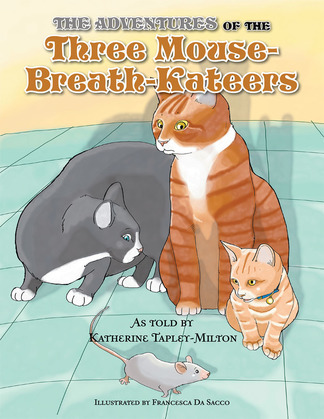 The Adventures of the Three Mouse-Breath-Kateers