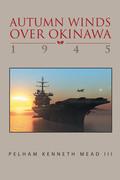 ''Autumn Winds over Okinawa, 1945''