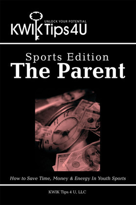 Kwik Tips 4 U - Sports Edition:  the Parent
