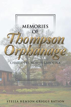 Memories of Thompson Orphanage