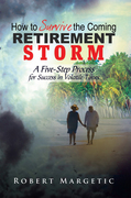 How to Survive the Coming Retirement Storm