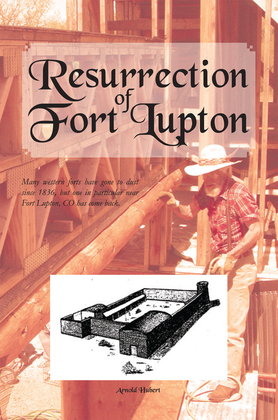 Resurrection of Fort Lupton