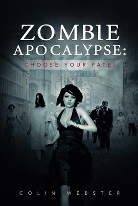 Zombie Apocalypse: Choose Your Fate!