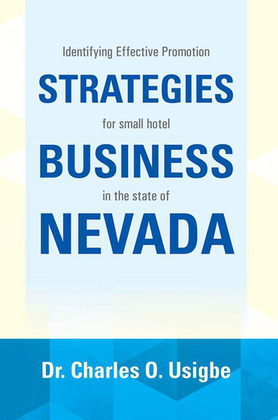 Identifying Effective Promotion Strategies for Small Hotel  Business in the State of Nevada