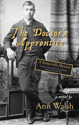 The Doctor's Apprentice: A Barkerville Mystery