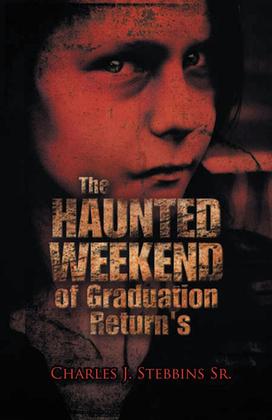 The Haunted Weekend of Graduation Return's
