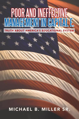 Poor and Ineffective Management in Capital E.