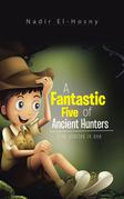 A Fantastic Five of Ancient Hunters
