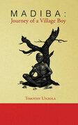 Madiba: Journey of a Village Boy