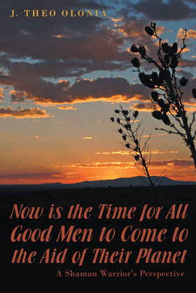 Now Is the Time for All Good Men to Come to the Aid of Their Planet