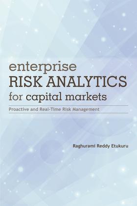 Enterprise Risk Analytics for Capital Markets