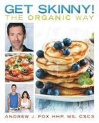 Get Skinny! the Organic Way