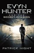 Evyn Hunter and the Secret Invasion