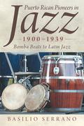 Puerto Rican Pioneers in Jazz, 1900–1939