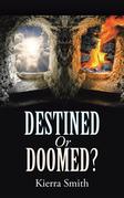 Destined or Doomed?