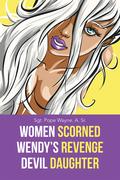 Women Scorned...Wendy's Revenge...Devil Daughter