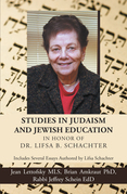 Studies in Judaism and Jewish Education in Honor of Dr. Lifsa B. Schachter