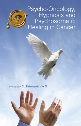 Psycho-Oncology, Hypnosis and Psychosomatic Healing in Cancer