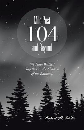 Mile Post 104 and Beyond