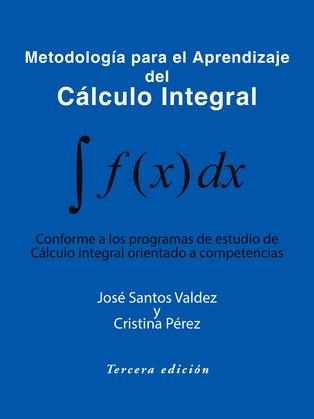 Metodología Para El Aprendizaje Del Cálculo Integral