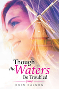 Though the Waters Be Troubled