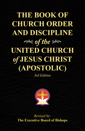 The Book of Church Order and Discipline of the United Church of Jesus Christ (Apostolic)