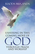 Ushering in This Coming Move of God Through Praise and Worship