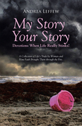 My Story, Your Story—Devotions When Life Really Stinks!