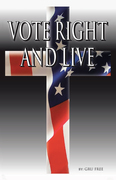 Vote Right and Live