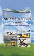 Indian Air Force and Me