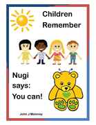 Children Remember Nugi Says : You Can!