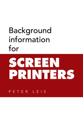 Background Information for Screen Printers